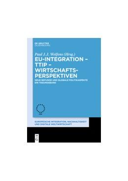 Abbildung von Welfens | EU-Integration – TTIP – Wirtschaftsperspektiven | 1. Auflage | 2017 | 9 | beck-shop.de