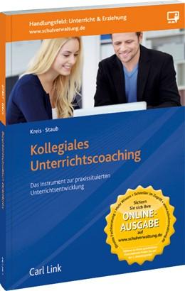 Abbildung von Kreis / Staub | Kollegiales Unterrichtscoaching | 1. Auflage | 2017 | beck-shop.de