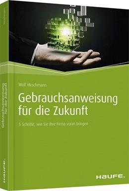 Abbildung von Hirschmann   Gebrauchsanweisung für die Zukunft   2016   5 Schritte, wie Sie Ihre Firma...