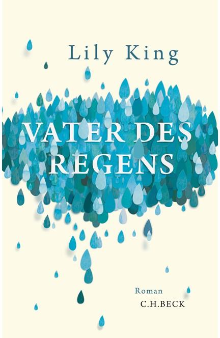 Cover: Lily King, Vater des Regens