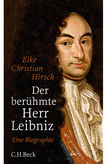 Cover: Eike Christian Hirsch, Der berühmte Herr Leibniz