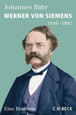 Abbildung von Bähr, Johannes | Werner von Siemens | 2016 | 1816-1892