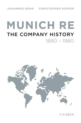 Abbildung von Bähr, Johannes / Kopper, Christopher | Munich Re | 1. Auflage | 2016 | beck-shop.de