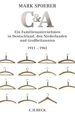 Abbildung von Spoerer, Mark   C&A   2016   Ein Familienunternehmen in Deu...