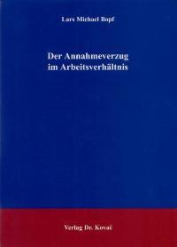 Der Annahmeverzug im Arbeitsverhältnis | Bopf, 2004 | Buch (Cover)