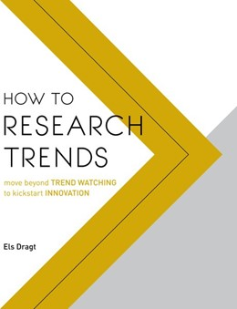 Abbildung von Dragt | How to Research Trends | 2016 | move beyond TREND WATCHING to ...