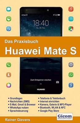 Abbildung von Gievers | Das Praxisbuch Huawei Mate S - Handbuch für Einsteiger | 2016