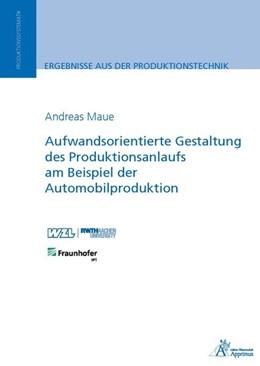 Abbildung von Maue | Aufwandsorientierte Gestaltung des Produktionsanlaufs am Beispiel der Automobilproduktion | 2016
