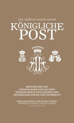 Abbildung von Hinkel | Ida Gräfin Hahn-Hahn, Königliche Post | 2016 | Briefwechsel mit Königin Marie...