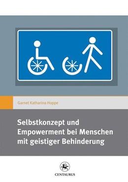 Abbildung von Hoppe | Selbstkonzept und Empowerment bei Menschen mit geistiger Behinderung | 1. Aufl. 2012 | 2016