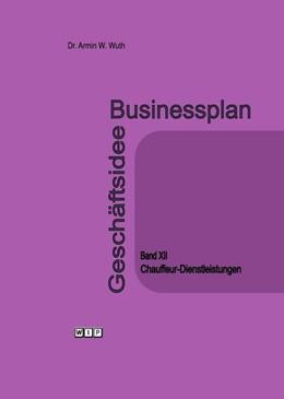 Abbildung von Wuth | Businessplan Geschäftsidee Band XII Chauffeur-Dienstleistungen | 2016