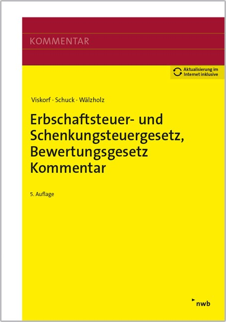 Erbschaftsteuer- und Schenkungsteuergesetz, Bewertungsgesetz (Auszug) | Viskorf / Schuck / Wälzholz | 5. Auflage, 2017 (Cover)