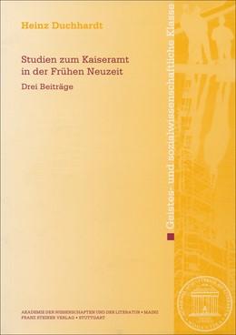 Abbildung von Duchhardt   Studien zum Kaiseramt in der Frühen Neuzeit   1. Auflage   2016   beck-shop.de