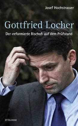 Abbildung von Hochstrasser | Gottfried Locher | 2014 | Der ‹reformierte Bischof› auf ...