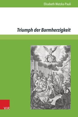 Abbildung von Watzka-Pauli   Triumph der Barmherzigkeit   1. Auflage   2016   beck-shop.de
