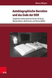 Abbildung von Weyers | Autobiographische Narration und das Ende der DDR | Aufl. | 2016
