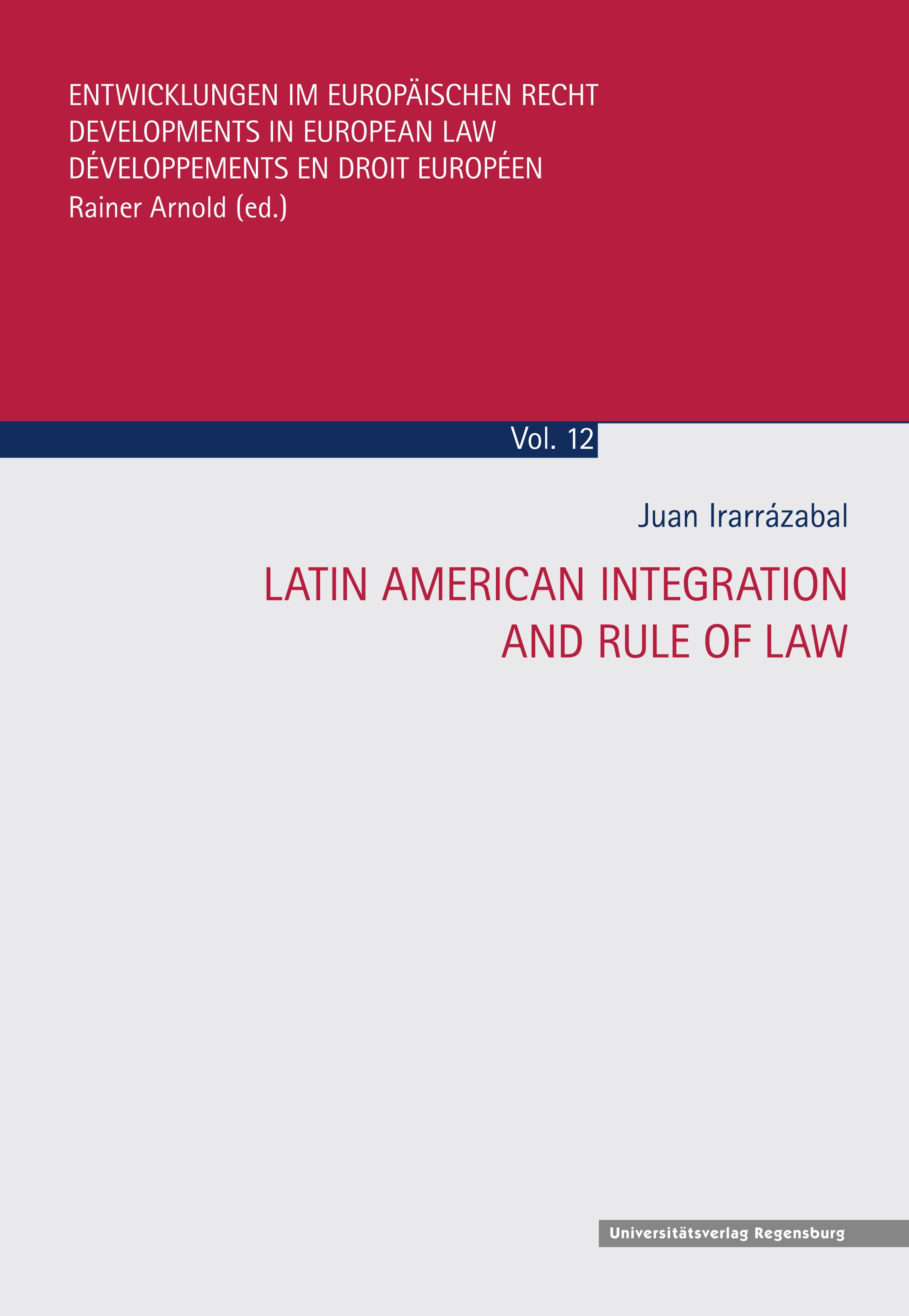 Abbildung von Irarrázabal | Latin American Integration and Rule of Law | 2016