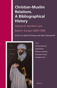 Abbildung von Christian-Muslim Relations. A Bibliographical History Volume 8. Northern and Eastern Europe (1600-1700) | 2016