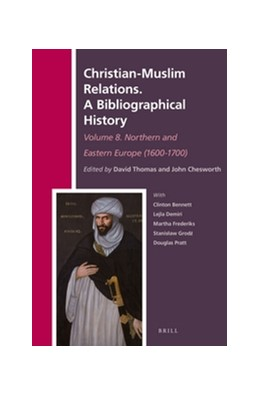 Abbildung von Christian-Muslim Relations. A Bibliographical History Volume 8. Northern and Eastern Europe (1600-1700) | 2016 | 29