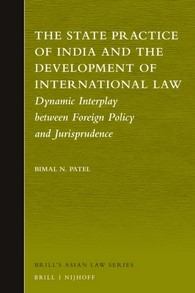 Abbildung von Patel | The State Practice of India and the Development of International Law | xxxiv, 550 pp. | 2016