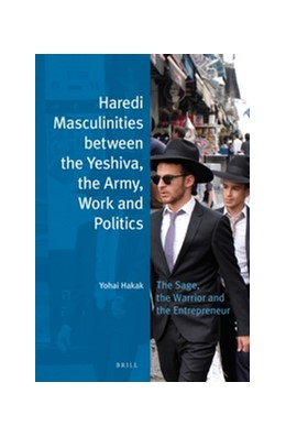 Abbildung von Hakak | Haredi Masculinities between the Yeshiva, the Army, Work and Politics | 2016 | The Sage, the Warrior and the ... | 27