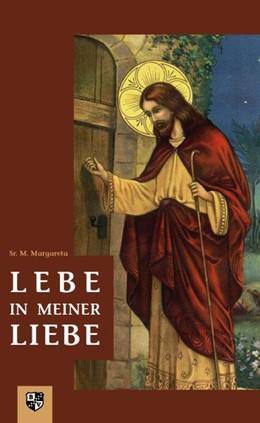 Abbildung von Sr. | Lebe in Meiner Liebe | 1. Auflage | 2016 | beck-shop.de