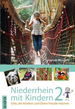 Abbildung von Wingels | Niederrhein mit Kindern 2 | 1. Auflage | 2016 | Orte, die Kindern und Eltern F...
