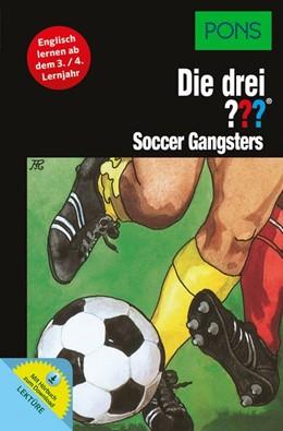 Abbildung von PONS: Die drei ??? Soccer Gangsters (drei Fragezeichen) | 1. Auflage | 2016 | beck-shop.de