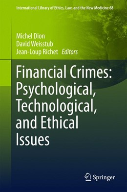 Abbildung von Dion / Weisstub / Richet | Financial Crimes: Psychological, Technological, and Ethical Issues | 1st ed. 2016 | 2016 | 68