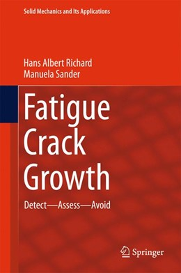 Abbildung von Richard / Sander | Fatigue Crack Growth | 1st ed. 2016 | 2016 | Detect - Assess - Avoid | 227