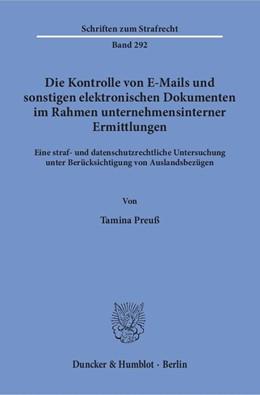 Abbildung von Preuß | Die Kontrolle von E-Mails und sonstigen elektronischen Dokumenten im Rahmen unternehmensinterner Ermittlungen | 1. Auflage | 2016 | 292 | beck-shop.de