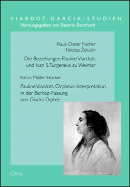 Abbildung von Zekulin / Fischer / Müller-Höcker   Die Beziehungen Pauline Viardots und Ivan S. Turgenevs zu Weimar - Pauline Viardots Orpheus-Interpretation in der Berlioz-Fassung von Glucks Orphée   2016   2016   5