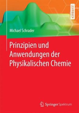 Abbildung von Schrader | Prinzipien und Anwendungen der Physikalischen Chemie | 2016