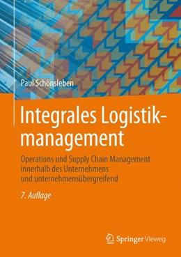 Abbildung von Schönsleben | Integrales Logistikmanagement | 7. Auflage | 2016 | Operations und Supply Chain Ma...