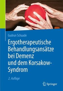 Abbildung von Schaade | Ergotherapeutische Behandlungsansätze bei Demenz und dem Korsakow-Syndrom | 2., akt. Aufl. 2016 | 2016