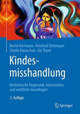 Abbildung von Herrmann / Dettmeyer | Kindesmisshandlung | 3. Auflage | 2016 | beck-shop.de