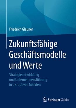 Abbildung von Glauner | Zukunftsfähige Geschäftsmodelle und Werte | 2016 | Strategieentwicklung und Unter...