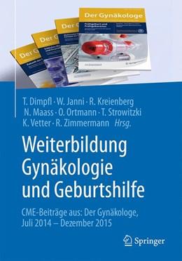 Abbildung von Dimpfl / Janni / Kreienberg / Maass / Ortmann / Sonntag / Strowitzki / Vetter / Zimmermann | Weiterbildung Gynäkologie und Geburtshilfe | 2016 | CME-Beiträge aus: Der Gynäkolo...