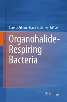 Abbildung von Adrian / Löffler | Organohalide-Respiring Bacteria | 1st ed. 2016 | 2016