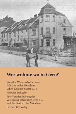 Abbildung von Stahleder / Verein zur Erhaltung Gerns e.V. | Wer wohnte wo in Gern? | 1. Auflage | 2016 | beck-shop.de