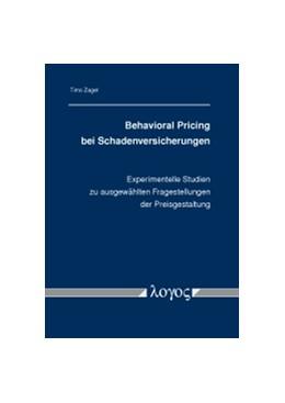 Abbildung von Zagel   Behavioral Pricing bei Schadenversicherungen   2016   Experimentelle Studien zu ausg...