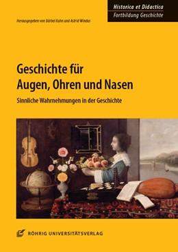 Abbildung von Kuhn / Windus | Geschichte für Augen, Ohren und Nasen | 1. Auflage | 2016 | 8 | beck-shop.de