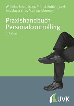 Abbildung von Schmeisser / Zinn / Sobierajczyk | Praxishandbuch Personalcontrolling | 2., überarbeitete und erweiterte Auflage | 2016