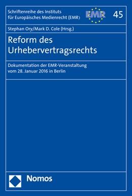 Abbildung von Cole / Ory | Reform des Urhebervertragsrechts | 2016 | Dokumentation der EMR-Veransta... | 45