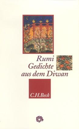 Abbildung von Rumi, Dschalaluddin   Gedichte aus dem Diwan   3. Auflage   2016   beck-shop.de