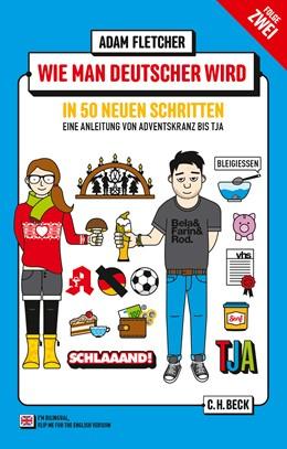 Abbildung von Fletcher, Adam | Wie man Deutscher wird - Folge 2: in 50 neuen Schritten / How to be German - Part 2: in 50 new steps | 2016 | Zweisprachiges Wendebuch Deuts... | 6246