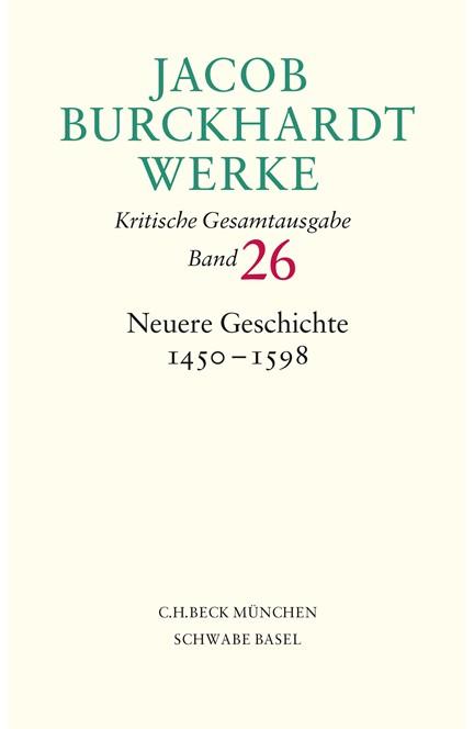 Cover: Jacob Burckhardt, Jacob Burckhardt Werke: Neuere Geschichte 1450-1598