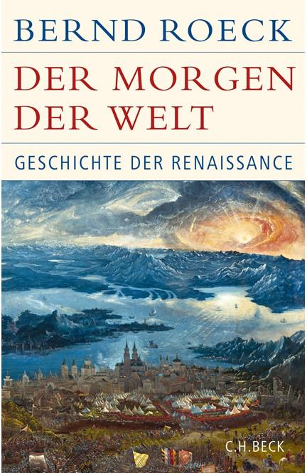 Cover: Bernd Roeck, Der Morgen der Welt