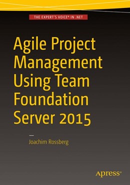 Abbildung von Rossberg | Agile Project Management using Team Foundation Server 2015 | 1. Auflage | 2016 | beck-shop.de