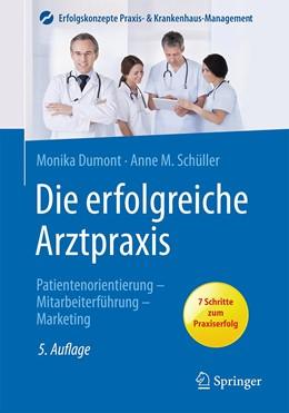 Abbildung von Dumont / Schüller   Die erfolgreiche Arztpraxis   5. Auflage   2016   Patientenorientierung, Mitarbe...